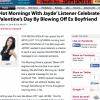 'Hot Mornings With Jayde' Listener Celebrates Valentine's Day By Blowing Off Ex Boyfriend